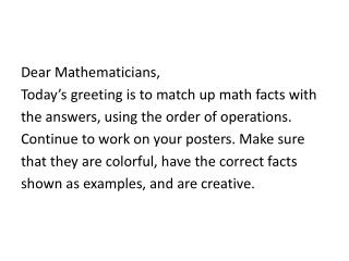 Dear Mathematicians, Today's  greeting is to match up math facts with