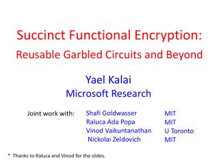 Succinct Functional Encryption: d Reusable Garbled Circuits and Beyond