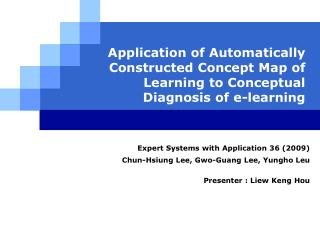 Expert Systems with Application 36 (2009) Chun-Hsiung Lee, Gwo-Guang Lee, Yungho Leu