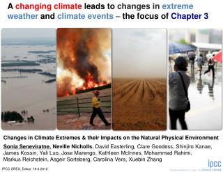 Changes in Climate Extremes & their Impacts on the Natural Physical Environment