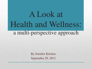 A Look at  Health and Wellness:  a multi-perspective approach