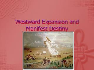 Westward Expansion and Manifest Destiny