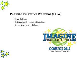 Paperless Online Weeding (POW)