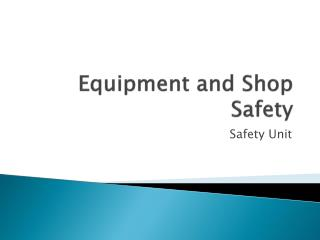 Equipment and Shop Safety