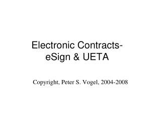 Electronic Contracts- eSign  UETA
