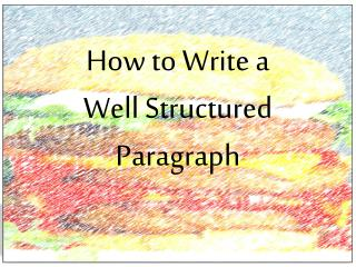 How to Write a  Well Structured Paragraph