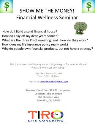 SHOW ME THE MONEY! Financial  Wellness Seminar