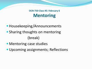 OCN 750 Class #5: February 6 Mentoring