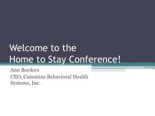 Welcome to the  Home to Stay Conference!