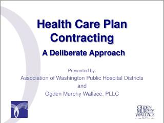 Health Care Plan Contracting  A Deliberate Approach