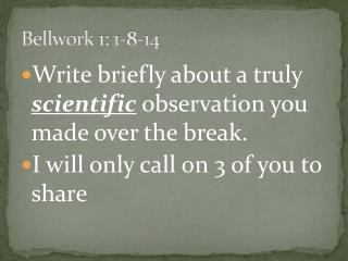 Bellwork  1: 1-8-14