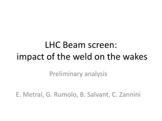 LHC Beam screen:  impact of the weld on the wakes