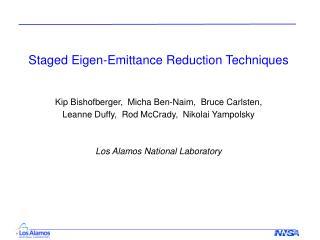 Staged Eigen-Emittance Reduction Techniques