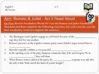 Aim : Romeo & Juliet -  Act II Read Aloud