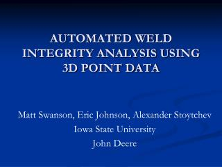 AUTOMATED WELD INTEGRITY ANALYSIS USING 3D POINT DATA
