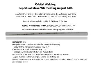 Orbital Welding   Reports at Stave WG meeting August 24th
