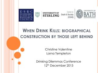 When Drink Kills:  biographical construction by those left behind