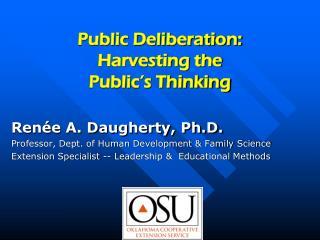Public Deliberation: Harvesting the Public s Thinking