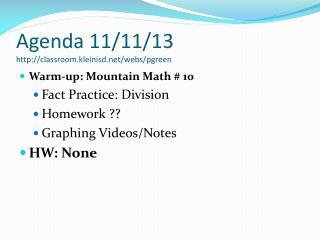 Agenda 11/11/13 classroom.kleinisd/webs/pgreen
