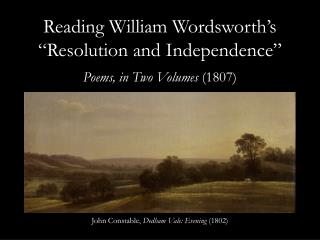 """Reading William Wordsworth's """" Resolution and  Independence"""""""
