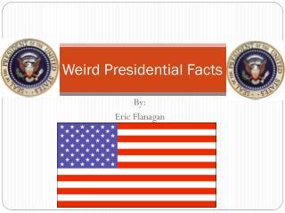 Weird Presidential Facts