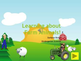 Learning about Farm Animals!