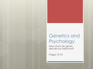 Genetics and Psychology