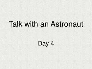 Talk with an Astronaut