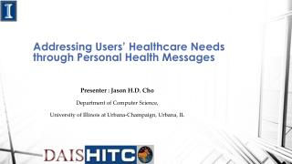 Addressing Users' Healthcare Needs through Personal Health Messages