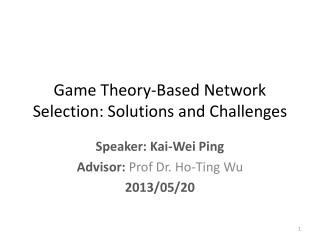 Game Theory-Based Network  Selection: Solutions  and Challenges