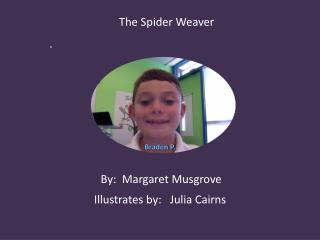 The  Spider  W eaver