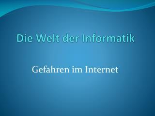 Die Welt der Informatik