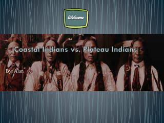 Coastal Indians vs. Plateau Indians