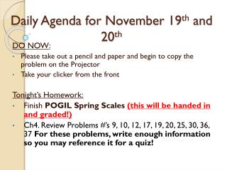 Daily Agenda for November 19 th  and 20 th