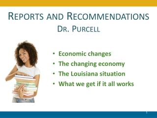 Reports and Recommendations Dr. Purcell
