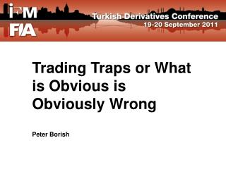 Trading Traps or What is Obvious is Obviously Wrong  Peter Borish