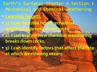 Earth's Surface: Chapter 4 Section 1 Mechanical and Chemical Weathering