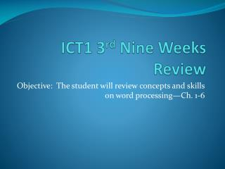 ICT1 3 rd  Nine Weeks Review