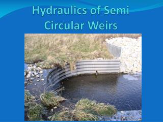 Hydraulics of Semi Circular Weirs