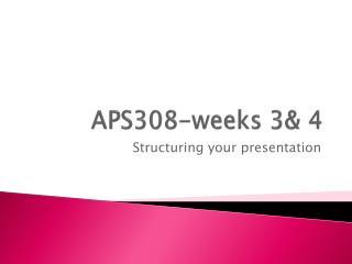 APS308- weeks  3& 4