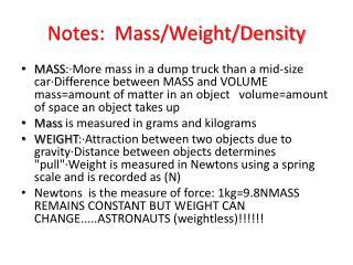 Notes:  Mass/Weight/Density