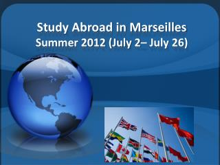 Study Abroad in Marseilles Summer 2012 (July 2– July 26)