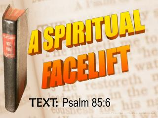 TEXT:  Psalm 85:6