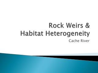 Rock Weirs & Habitat Heterogeneity