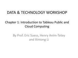 DATA & TECHNOLOGY WORKSHOP Chapter 1:  Introduction  to  Tableau  Public and Cloud  Computing