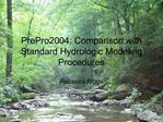 PrePro2004: Comparison with Standard Hydrologic Modeling Procedures
