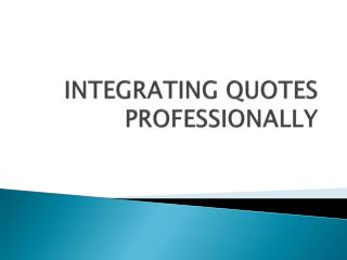 INTEGRATING QUOTES PROFESSIONALLY