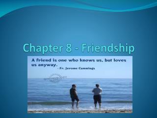 Chapter 8 - Friendship