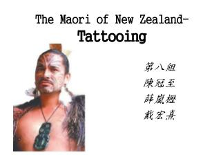 The Maori of New  Zealand- Tattooing