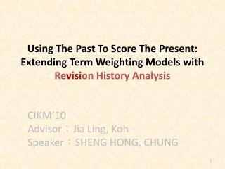 CIKM'10 Advisor : Jia  Ling,  Koh Speaker : SHENG HONG, CHUNG